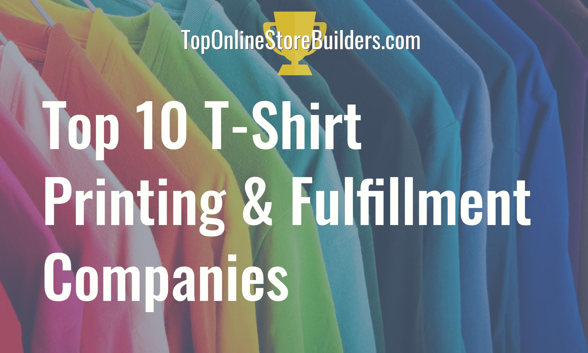 Top 10 On-Demand T-Shirt Printing & Dropshipping Companies
